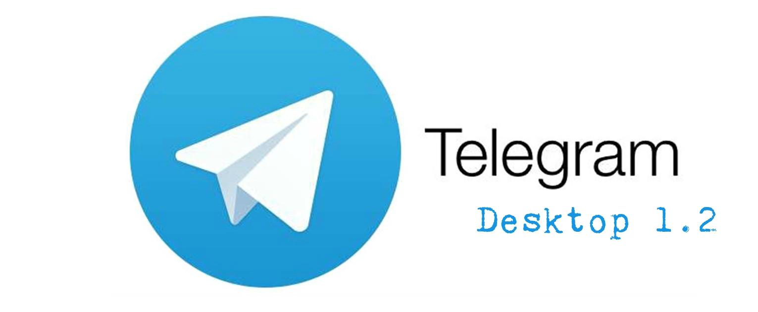 Telegram Desktop 1.2, ecco tutte le novità!